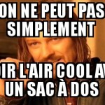Avoir l'air cool