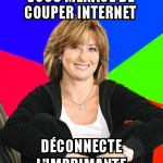Je vais te couper internet !