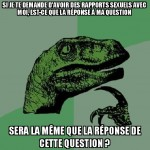 Telle est la question...