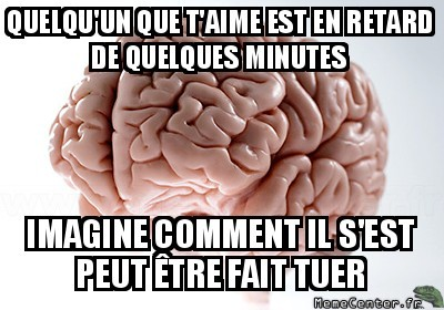 Quand on s'inquiète