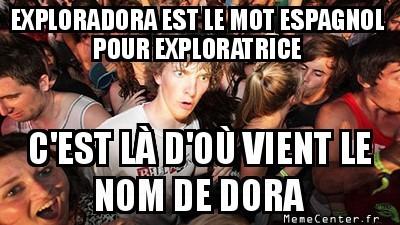 """Humour avec les """"mêmes"""" Sudden-clarity-clarence-exploradora-est-le-mot-espagnol-pour-exploratrice-cest-la-dou-vient-le-nom-de-dora"""