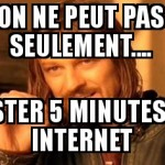 Internet quand tu nous tiens....