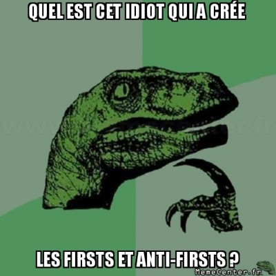 Firsts et Anti-Firsts