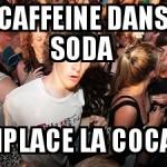 Boire de la coke ?