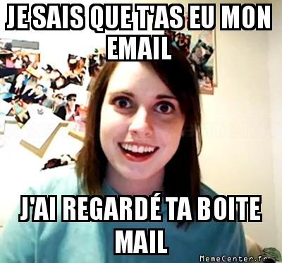 T'as eu mon mail ?
