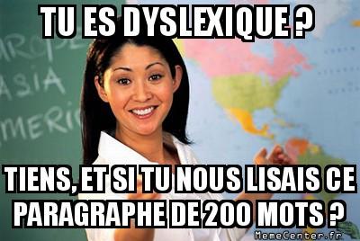 Pauvres dyslexiques ...