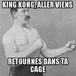 Puissance animale, King kong
