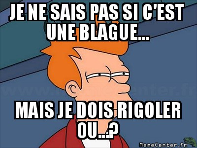 Incertain sur une blague